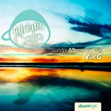 Adriatic Cafe-Sunday Afternoon Mix Vol.6 (Special Anniversary Edition Part 2)