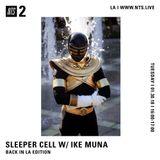 Sleeper Cell w/ Ike Muna - 30th January 2018