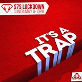 S7S Lockdown - Trap Special - Part 1