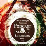 Marcuz Lemerk September Podcast 0nly Musique Records 2015