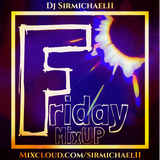 Friday MixUP (11-2-2018)