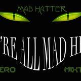 MAD HATTER-XHAERO MIXTAPE