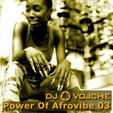 Power Of Afrovibe 03 by DJ Vojche