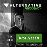 ALTERNATIVE Frequency - Mix 010 // Disctiller ( future house  - down tempo - deep house )