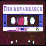 Chicken Grease Vol.6