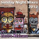 Sunday Night Mixes, 2012: Part 37 - Electro Méxicana