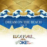 DREAM ON THE BEACH - vol. I   ( 2015 )