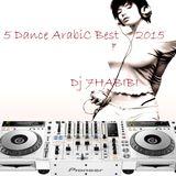 New Mix 5 Dance ArabiC Best  2015  Dj HABIBI