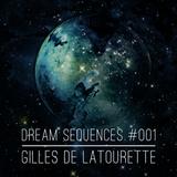 Gilles de LaTourette - Dream Sequences #001