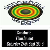 SENATOR's Dancehall Saturday 24th Sept 2016 Vibesfm.net