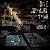 This Is Underground Mixtape By Nacho Ruiz