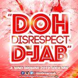 """""""DOH DISRESPECT D-JAB"""" PART 1"""