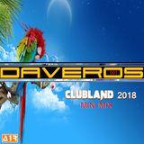 Daveros - Clubland 2018 (Mini Mix Vol. 1.)