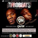 AFROBEATS TAKEOVER - 09.08.13 - www.ontopfm.net (DJ SELECTA MAESTRO & D-BOY)