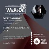 FLORIAN GASPERINI - WICKED 7 RADIO SHOW ON IBIZA LIVE RADIO 21 - 07 - 2018