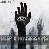 Deep & Housessions[Apr 2013]