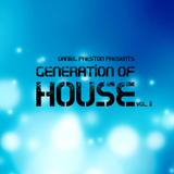DANIEL PRESTON pres. Generation Of House Vol. 2