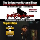 The Underground Arsenal Show with Special Guest Supastition
