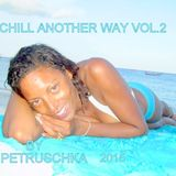 Chill Another Way Vol.2 by DJ Petruschka