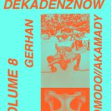 DEKADENZNOW  VOLUME 8 by GERHAN - KOMODO/AKAMADY MUSIC