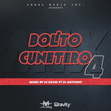 Bolito Cunetero Mix Vol. 4 Mixed By Dj Anthony ft. Dj David LMI
