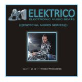 Elektrico Music Series_ DJ Mr. Gil_The Best Tracks Mixes