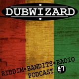 DuBWiZaRd - Riddim Bandits Radio Podcast #7