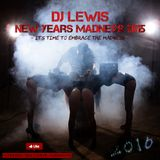 Dj Lewis - New Years Madness 2015