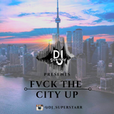 "DJ SUPERSTAR DROPS ""FVCK THE CITY UP"" HIP HOP MIX"
