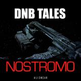DNB TALES #075 Nostromo [SPECIAL]