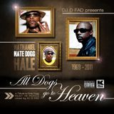 D-Fad - All dogs go to Heaven (A Tribute to Nate Dogg)