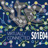 Virtually Connected Podcast SO1E04 - Virtual Reality based podcast by Daish Malani and Garth Brealy