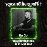 bu go dj set - Electronic Rocanotherworld 2018