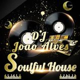 MIX BY DJ JOÃO ALVES...TO DANCE AND DANCE  SOULFUL HOUSE