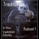 Sir Pilow - Tracktobass // Podcast # 1