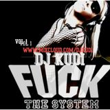 DJ KUDI - FUCK THE SYSTEM(Vol.1)