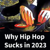 Why Hip Hop Sucks in 2023
