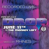 Recorded LIVE @ Innerflight Music 'DROP' _ Monkey Loft | Seattle : 06.11.16 - mixed by Rhines