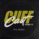 CUFF Cast 008 - Phil Weeks