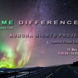Aurora Night Project - Time Differences 128 on TM RADIO [2 Hour Special] - 18-May-2014