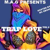 MON A GALLIS - TRAP LOVE VOL 2 (HOSTED BY_ MC EBONE) (2016)