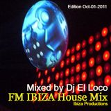 FM Ibiza House Mix Oct-01-2011 - Mixed by Dj El Loco (continuous mixed)