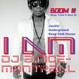 DJ B.Nice - Montreal - Deep, Tribal & Sexy 52 (I Am... Spinning Jackin' Underground Deep Club House)