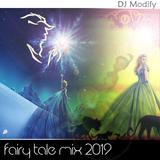 Fairy Tale Mix 2019 by DJ Modify