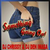 DJ Chrissy & DJ Den Imasa - Something Going On Mix (Section The Party)
