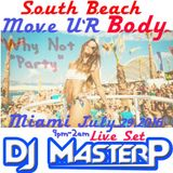 DJ MasterP South Beach Why Not Party July 2K16