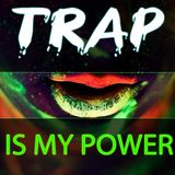 Trap is MY POWER