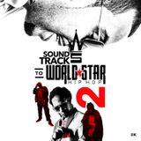 Various Artists-Soundtrack To World Star Hip Hop 2 [Full Mixtape Download Link In Description]