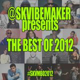 SK Vibemaker The Best Of 2012 Part 1