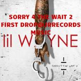 WELCOME@LIL WAYNE SORRY 4 THE WAIT 2@JRRECORDS MUSIC